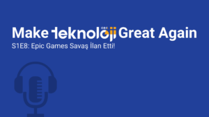 türkçe-podcast-teknoloji-epic-games