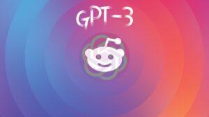 gpt-3-reddit-uyesi-oldu
